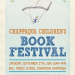 Second Annual Chappaqua Children's Book Festival September 27, 10am – 4pm