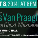 James Van Praagh, The Ghost Whisperer.  Tarrytown Music Hall, Wednesday October 8.