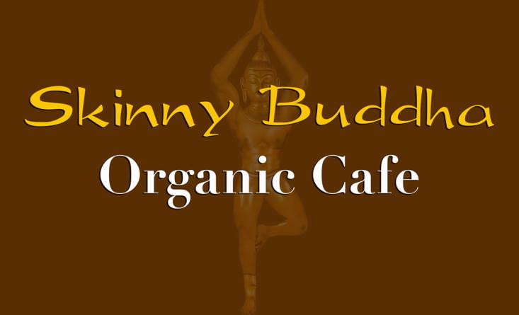 SKINNY BUDDHA OGANIC CAFE