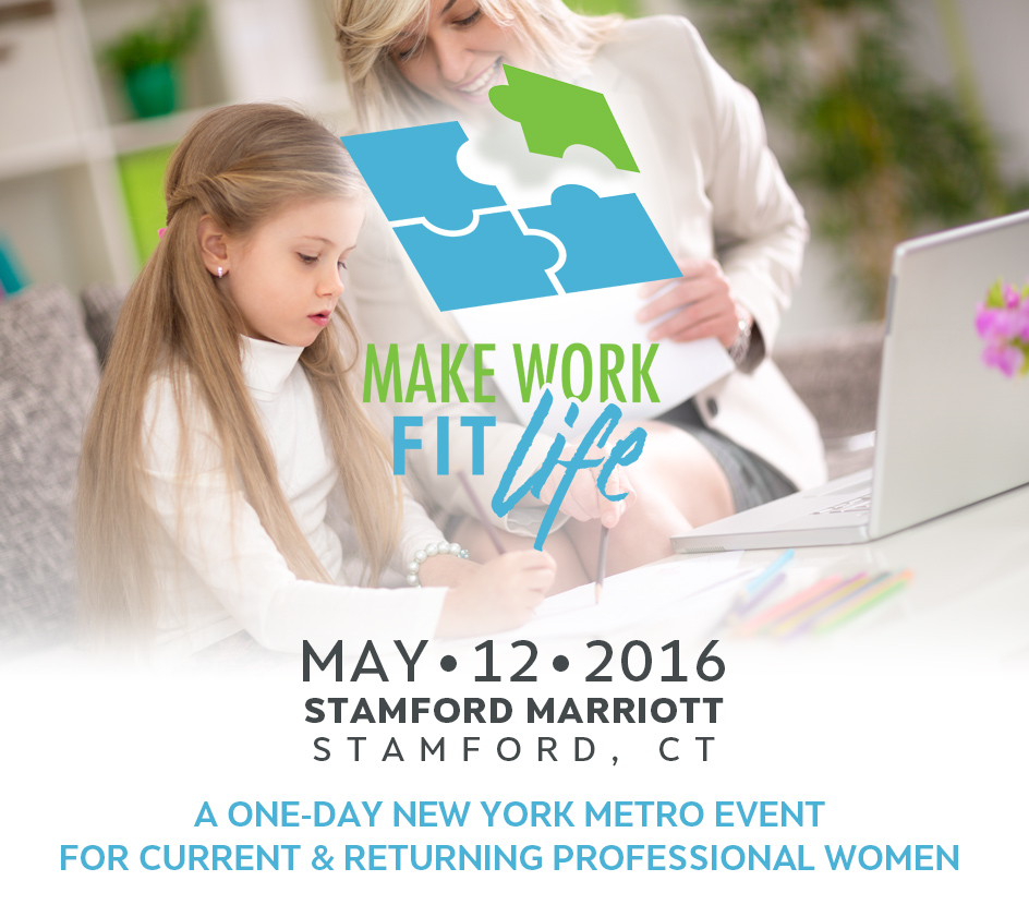 """The """"Make Work Fit Life"""" Event, 5/12 in Stamford"""