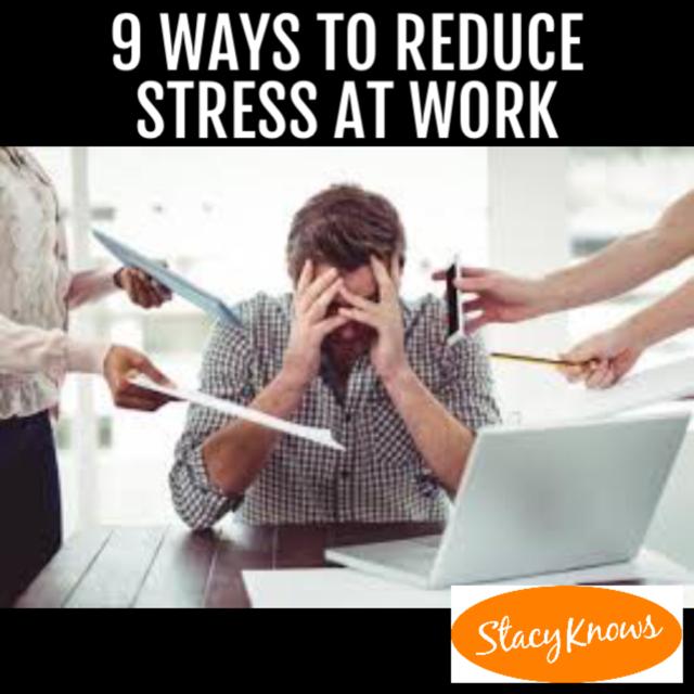 9 Ways to Reduce Stress at Work