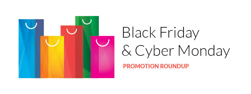 Cyber Monday Promotion Roundup!